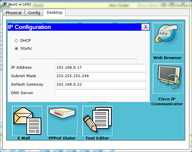 Set the IP address of Host1 on LAN2 as 192.168.0.17, subnet mask as 255.255.255.248 and default gateway as 192.168.0.22.